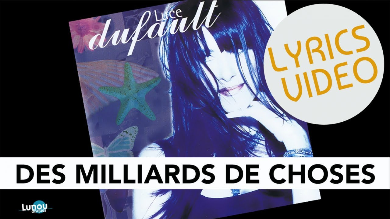 Luce Dufault - Des milliards de choses (Lyrics video)