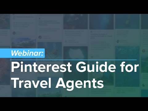 Webinar: The Ultimate Pinterest Guide for Travel Agents