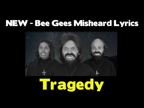 Bee Gees Misheard Lyrics - Tragedy