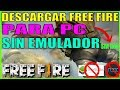 👉 COMO DESCARGAR FREE FIRE para PC 😍 sin EMULADOR 2019