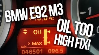 BMW E90 / E92 / E93 M3 Oil Too High Fix / Max Oil