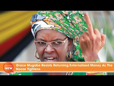Grace Mugabe Resists Returning Externalised Money As The Noose Tightens