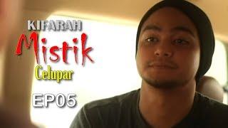 Kifarah Mistik | Celupar (Episod 5)