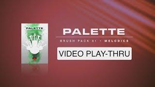 "WALK-THRU for ""Palette - Melodics"""
