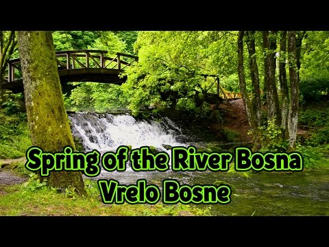 Spring of the River Bosna - Vrelo Bosne