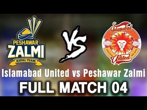 Full Match   Islamabad United vs Peshawar Zalmi   Match 4   24 February   HBL PSL 2018   PSL
