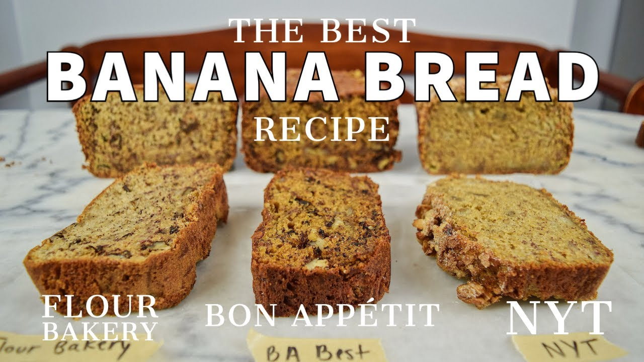 Testing Banana Bread Recipes Bon Appétit Vs Nyt Vs Flour Bakery Youtube
