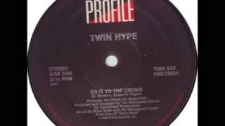 Twin Hype   Do It To The Crowd.wmv