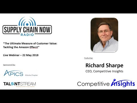 """Supply Chain Now Radio: """"The Ultimate Measure of Customer Value: Tackling the Amazon Effect"""""""