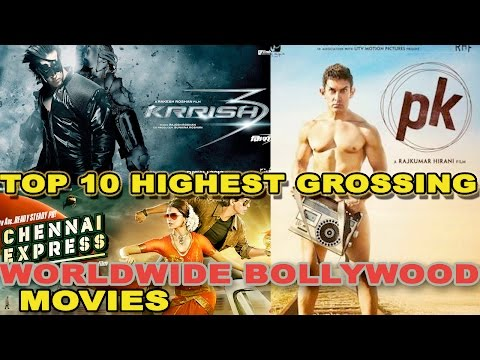 Top 10 Highest Grossing Worldwide Bollywood Movies