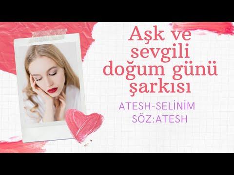 Atesh-Selinim*Aşk ve sevgili doğum günü şarkısı*Söz:Atesh indir