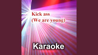 Kick Ass, We Are Young (Karaoke Version) (Back Vocals - Originally Performed By Mika)