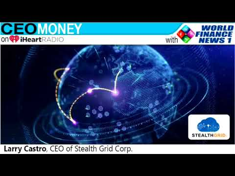 Larry Castro from Stealth Grid Corp on CEO Money