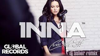 INNA - Cum Ar Fi |  DJ Asher Remix