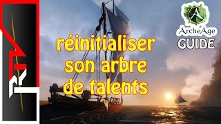 Archeage guide - Réinitialiser son abre de talents / changer de classe
