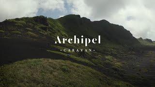 Archipel Caravan - Teaser