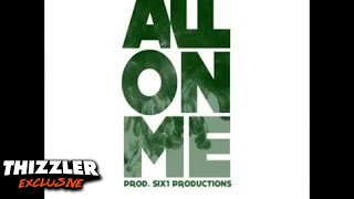 D-Boi x Symba - All On Me (prod. Six1) [Thizzler.com Exclusive]