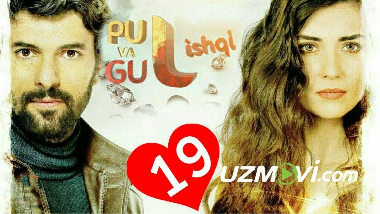 Pul va Gul ishqi 19-qism (Uzbek O'zbek tilida Turk serial HD)