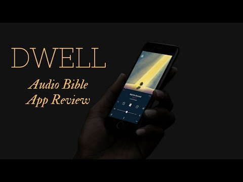 Dwell Audio Bible App Review