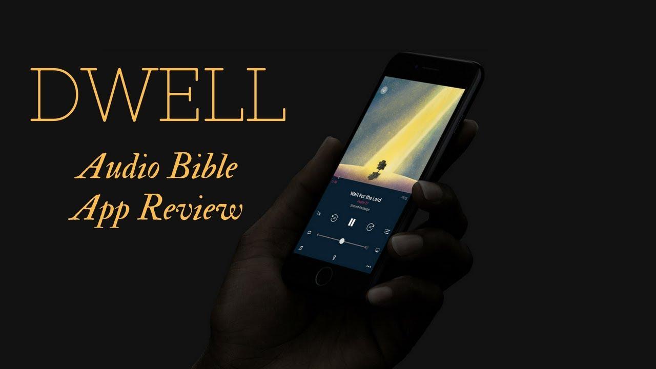 Dwell Audio Bible App Review