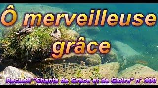Oh merveilleuse grâce de Jésus mon Sauveur