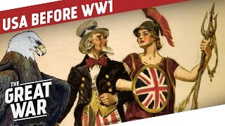 The USA Before Joining World War 1 I THE GREAT WAR - Special