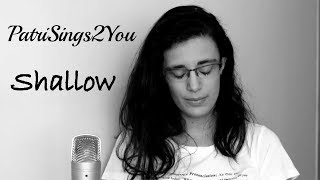 PatriSings2You *SHALLOW* [Lady Gaga and Bradley Cooper] | Cover