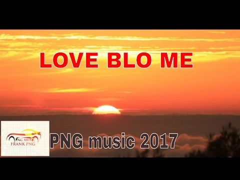 Love Blo Me – Papua Styles (PNG MUSIC 2017)