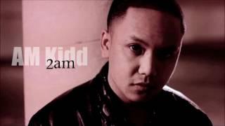 2AM - AM Kidd