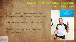Lender Credit And Sellers Concessions For Closing Costs
