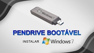Criar pendrive bootável - Instalar Windows 7 pelo pendrive
