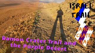 Israel Hike - Episode 13 - Ramon Crater Trail and Purple Desert