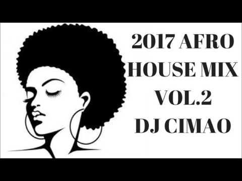 2017 AFRO HOUSE MIX VOL 2 - DJ CIMAO