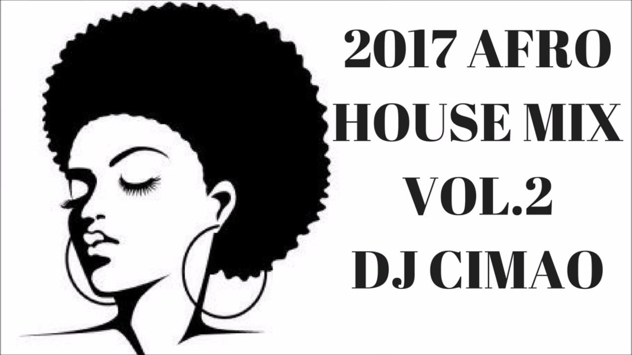 2017 AFRO HOUSE MIX VOL 2 - DJ CIMAO by DJ CIMAO