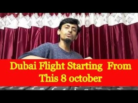 Dubai flight starting  from this 8 october