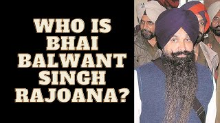 Who is Bhai Balwant Singh Rajoana ? The Truth about Him - Sangat TV