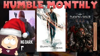 Humble Monthlies are Amazing! || Long Dark, Quantum Break, AND Dawn of War 3?!