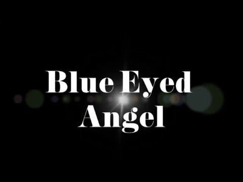Blue Eyed Angel Lyric Video