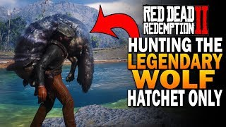 Hunting The Legendary Wolf! Hatchet Only Challenge! Red Dead Redemption 2 Legendary Animals