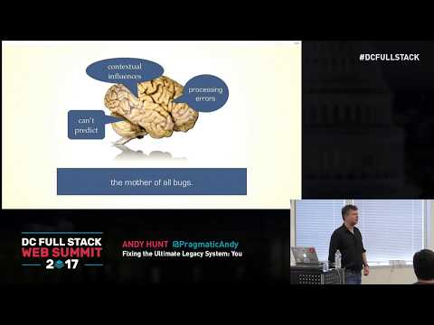 Fixing the Ultimate Legacy System: You - Andy Hunt
