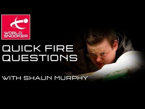 Shaun Murphy Quick Fire Questions