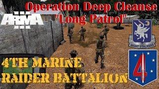 """4th Marine Raider Battalion Op Deep Cleanse, """"Long Patrol"""""""