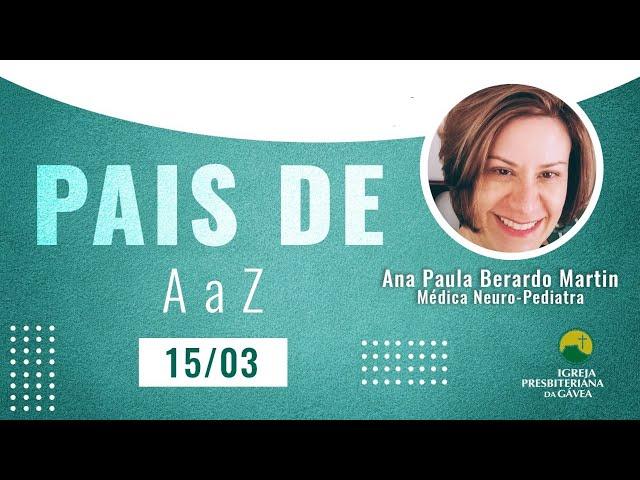 Pais de A a Z - Dra Ana Paula Berardo