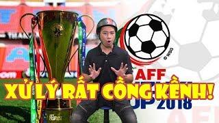 Tin Nóng Bóng Đá   Lùm xùm chuyện bản quyền AFF Cup 2018???