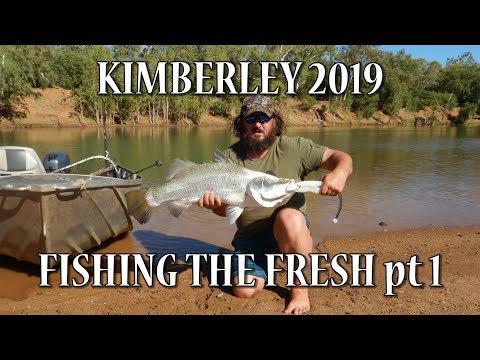 KIMBERLEY 2019 Pt1 Fishing The Fresh