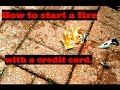 How To Start A Fire With A Tactical Credit Card #SurvivalHAX survival hax