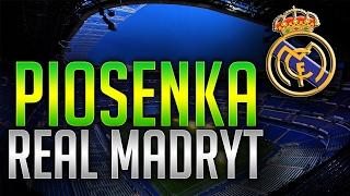 PIOSENKA ,,REAL MADRYT - HALA MADRID