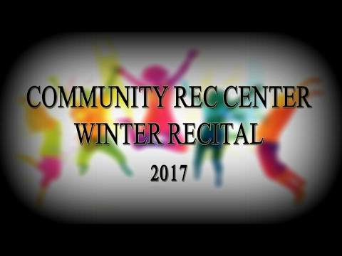 Community Rec Center Winter Recital 2017