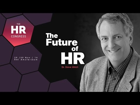 Dr. Dave Ulrich - The Future of HR - YouTube