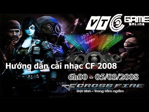 [CFVN] Chia sẻ và hướng dẫn cài nhạc CF 2008(đời đầu) cho bản 2015